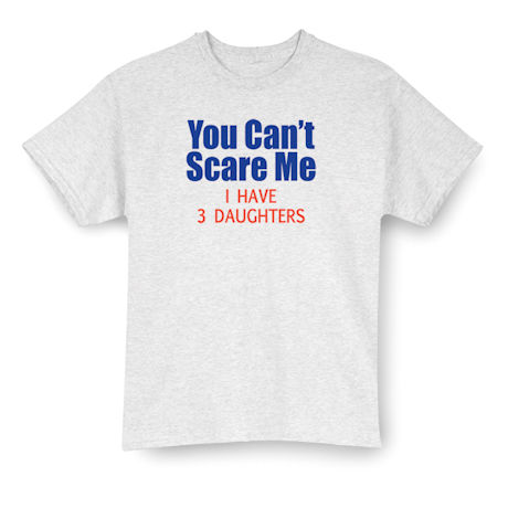 """Personalized """"You Can't Scare Me..."""" T-Shirt"""