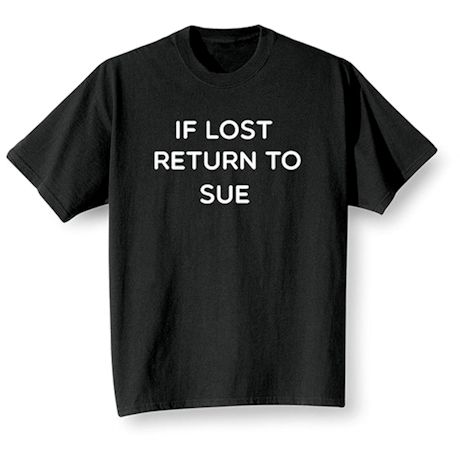 Personalized If Lost Return… Shirts