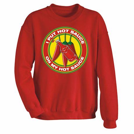Put Hot Sauce On Hot Sauce Shirts