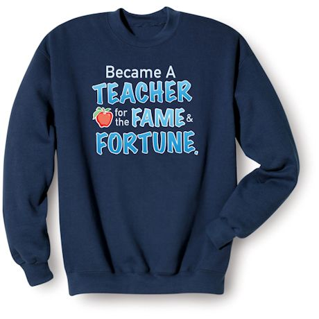 Teacher For The Fame And Forutune Shirts
