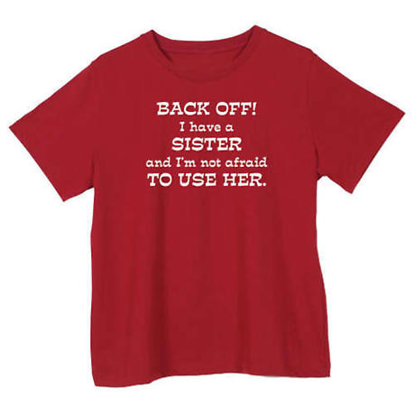 Back Off I Have a Sister T-Shirts