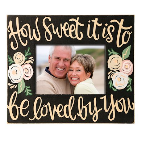 To Be Loved By You Frame