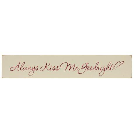 """Always Kiss Me Goodnight"" Wood Plaque"