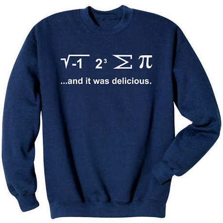 I (Square Root-1) 23 Sigma Pi and It Was Delicious Sweatshirt