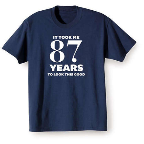 Personalized This Many Years To Look This Good Shirts