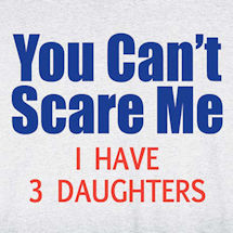 "Personalized ""You Can't Scare Me..."" T-Shirt"