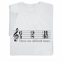Difficult Times Shirts