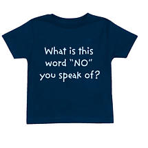 What Is This Word No You Speak of Toddler T-Shirt