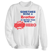 Better Than A Superhero Sweatshirt