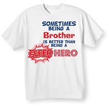 Better Than A Superhero T-Shirt