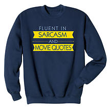 Fluent In Sarcasm & Movie Quotes Sweatshirt