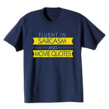 Fluent In Sarcasm & Movie Quotes T-Shirt