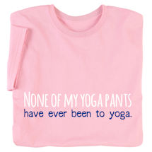 None Of My Yoga Pants Ladies T-Shirt