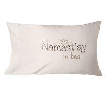 Namast'ay In Bed Pillowcase