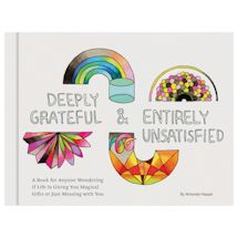 Deeply Grateful & Entirely Unsatisfied Book