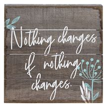 Nothing Changes Wall Plaque